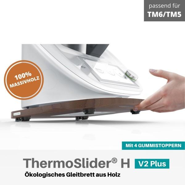 ThermoSlider® H | V2 Plus | Nussbaum | Holz-Gleitbrett für Thermomix TM6/TM5